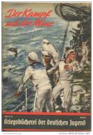 Kriegsbücherei Der Deutschen Jugend - Der Kampf Mit Der Mine - Heft 9 - 32 Seiten - Deckblatt Am Rücken Eingerissen - Revues & Journaux