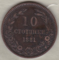 BULGARIE. 10 STOTINKI 1881 .PRINCE ALEXANDRE I . BRONZE - Bulgarie