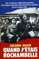 Guerre 39 45 : Quand J'étais Rochambelle (les Femmes Soldats De La 2ème DB) Par Suzanne Massu (ISBN 2253001538) - Oorlog 1939-45