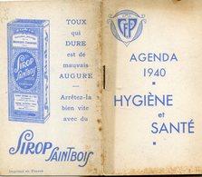 AGENDA 1940(HYGIEN ET SANTE) SIROP SAINTBOIS - Petit Format : 1921-40