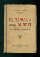 FUCINI RENATO LE VEGLIE DI NERI PAESI FIGURE DELLA CAMPAGNA TOSCANA BARION 1923 - Books, Magazines, Comics