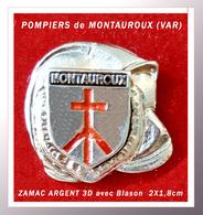 SUPER PIN'S POMPIERS : Brigade Des SAPEURS-POMPIERS De MONTAUROUX Dans Le VAR, ZAMAC Argent 3 D, Format 2X1,8cm - Pompiers