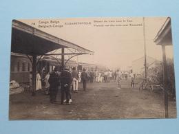 ELISABETHVILLE Départ Du Train Pour Le CAP ( 74 ) Anno 19?? ( Details Zie Foto's ) 1 X ! - Congo Belge - Autres