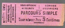 Bordeaux (33 Gironde) Ticket De Tramway  Soldats/ Ouvriers Parcours Simple (PPP13576) - Other