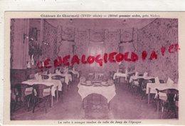 03- CHATEAU DE CHARMEIL PRES VICHY - RARE -HOTEL PREMIER ORDRE- LA SALLE A MANGER TENDUE DE TOILE DE JOUY DE L' EPOQUE - Other Municipalities