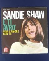 45 Giri - Sandie Shaw - E Ti Avrò - 45 Rpm - Maxi-Single