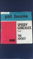 45 Giri - Pat Boone - Speedy Gonzales - 45 Rpm - Maxi-Single