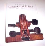 Musica Strumenti - Giordano Cesare Candi Liutista - 1^ Ed. 2003 - Musica & Strumenti