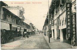 INDOCHINE CARTE POSTALE DE COCHINCHINE -CHOLON -RUE DE CANTON AYANT VOYAGEE - Postales