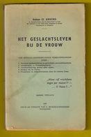 ©1944 HET GESLACHTSLEVEN BIJ DE VROUW 149pg Medisch Sex Geneeskunde Onvruchtbaarheid Geslachtsziekten Prostitutie Z709 - Santé