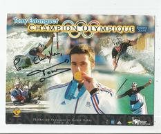TONY ESTANGUET FRANCE CANOE MONOPLACE SLALOM C1 (TRIPLE CHAMPION OLYMPIQUE ET DU MONDE) CARTE AVEC AUTOGRAPHE - Autografi