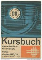 Deutschland - Kursbuch Der Deutschen Reichsbahn - Winterfahrplan 1975/76 Mit 2 Übersichtskarten - Internationaler Und Bi - Europa