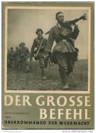 Der Grosse Befehl 1941 - Herausgegeben Vom Oberkommando Der Wehrmacht - Der Sieg Im Westen In 100 Bilddokumenten - Zeitg - 5. Zeit Der Weltkriege