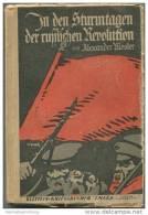 In Den Sturmtagen Der Russischen Revolution Von Alexander Mosler Meine Befreiung Aus Russischen Kerkern - Ullstein Krieg - 5. Zeit Der Weltkriege