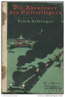 Die Abenteuer Des Ostseefliegers Von Leutnant Zur See Erich Killinger 1917 - Ullstein Kriegsbücher - 184 Seiten 11cm X 1 - 5. Zeit Der Weltkriege
