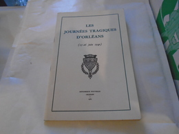 LES JOURNEES TRAGIQUES D'ORLEANS (15-26 JUIN 1940) 1965 - Centre - Val De Loire