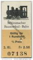 Schweiz - Schinzacher Baumschul-Bahn - Fahrkarte Gültig Für 1 Rundfahrt 1/2 Preis - Europa