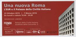 Roma, 2015, FENDI, Una Nuova Roma, L'EUR E Il Palazzo Della Civiltà Italiana, Biglietto D'ingresso, 23-10-2015/7-3-2016 - Biglietti D'ingresso