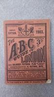 The A-B-C Guide To London Edition Complete 1903 - Viajes/Exploración