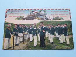 Wir Trommeln, Pfeifen Und Spielen Manch' Lied, Wonach Es Sich Stramm .................. ( 213 ) Anno 1915 ( Voir Photo ) - Patriottiche