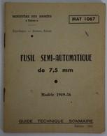 Fusil Semi-Automatique 7,5mm  - MAS 49-56 - Guide Technique Sommaire MAT 1067 Edition 1961 - Documentos