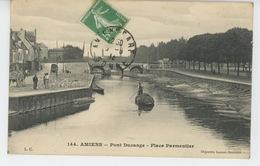 AMIENS - Pont Ducange - Place Parmentier - Amiens