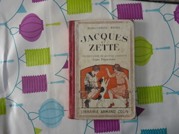 Jacques Et Zette  Lecture CP  Par Bodin 1939  (D) - 6-12 Ans