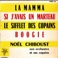 NOEL CHIBOUST- LA MAMMA -  EP - 45 Rpm - Maxi-Single
