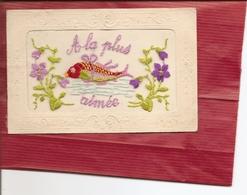 CPA BRODEE  A La Plus Aimée ( Carte Envoyée En Creuse Voir Adresse Au Verso ) Réf 4443 - Brodées
