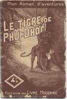 Le Tigre De Phu-Dhoc Par Maurice De Moulins - Mon Roman D'aventures N°11 - Adventure