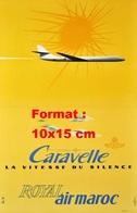 Reproduction D'une Photographie D'une Affiche Publicitaire Caravelle La Vitesse Du Silence Royal Air Maroc - Reproductions