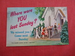 Christianity > Where Were You Last Sunday ?  We Miss You  Come Next Sunday  >    Ref 3005 - Christianity
