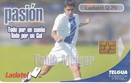 TARJETA DE GUATEMALA DEL JUGADOR DE FUTBOL PABLO MELGAR  (LADATEL) FOOTBALL - Guatemala