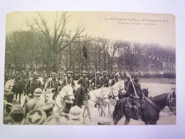 La Délivrance De  METZ , 18 Novembre 1918  :  Défilé Des Troupes  -  Les  SPAHIS   1919    - Metz