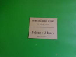 Ticket D'entrée Ste Des Courses De Luxe 30 Juillet 1933 - Tickets D'entrée