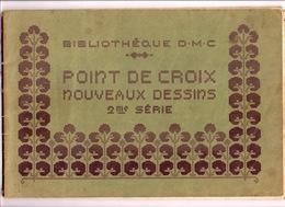 POINT DE CROIX Nouveaux Dessins 2me Serie BIBLIOTHEQUE DMC Ca1920 BRODERIE D.M.C. CROSS STITCH KRUISSTEEK DENTELLE Z646 - Point De Croix