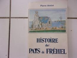 Pierre AMIOT Histoire Du Pays De Fréhel (Cotes D' Armor )  1981 Dédicacé - Livres Dédicacés
