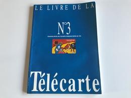 Le Livre De La TELECARTE N°3 Année 1990 - Télécartes