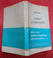 1955 Livre Hommage A Albert Schweitzer (Docteur) 141 Pages édité Le Guide Rue Pigalle Paris Dédicace - Livres Dédicacés