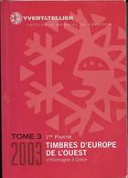 Catalogue Yvert Et Tellier 2003 Timbres De L'europe De L'ouesttome 3 1er Partie - Altri