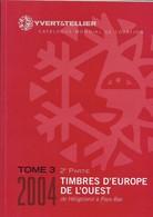 Catalogue Yvert Et Tellier 2004 Timbres De L'europe De L'ouesttome 3 2 Eme Partie - Altri