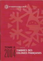 Catalogue Yvert Et Tellier 2004 Timbres Des Colonies Francaises Tome 2 1er Partie - Altri