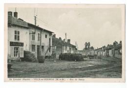 21223  CPA  VILLE EN VERMOIS : Rue De Nancy  !  ACHAT DIRECT !! - Other Municipalities