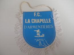 Fanion Football - FC LA CHAPELLE D'ARMENTIERES - Habillement, Souvenirs & Autres