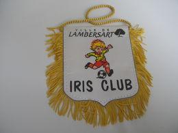 Fanion Football - IRIS CLUB LAMBERSART - Habillement, Souvenirs & Autres