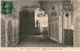 31pe 331 CPA - CATHEDRALE DE CHARTRES - CRYPTE - CHAPELLE SAINTE ANNE - Chartres