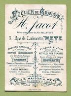 """METZ  (57) : """" ATELIER DE GRAVURE - H. JACOB, Rue De Ladoucette """"  1895 - Cartes De Visite"""