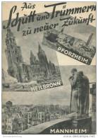 Pforzheim Heilbronn Mannheim Mai 1946 - Aus Schutt Und Trümmern Zu Neuer Zukunft - Mit Vorliegendem Heft Beginnt Die Unt - School Books