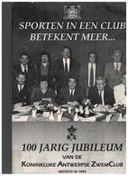 Antwerpen:100 Jarig Jubileum Van De Koninklijke Antwerpse ZwemClub 446 Blz Met Veel Foto's - Natation