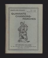 CHANTS DES SOLDATS - NON DATE  --  ANNEES 30 -- 40 CHANSONS-MARCHES - Libri, Riviste & Cataloghi